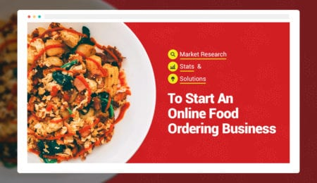 How to Choose Online Food Ordering System- Market Research, Stats and Solutions